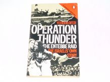 Operation Thunder : The Entebbe Raid : The Israeli's Own Story (Ofer 1979)